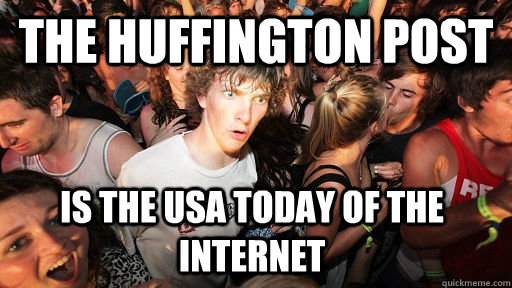the huffington post is the usa today of the internet - Sudden Clarity Clarence