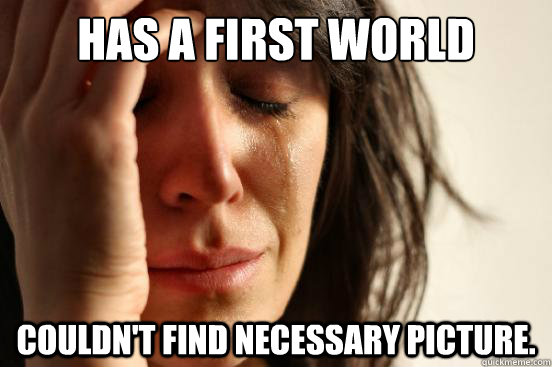 has a first world atheist problem couldnt find necessary p - First World Problems