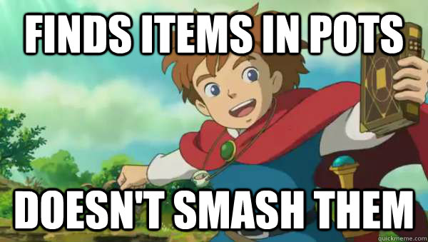 finds items in pots doesnt smash them -