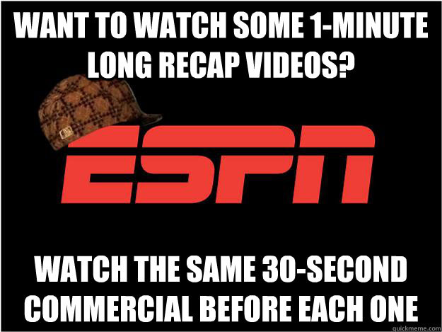 want to watch some 1minute long recap videos watch the sam - Scumbag ESPN