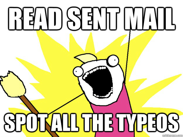 read sent mail spot all the typeos - All The Things large