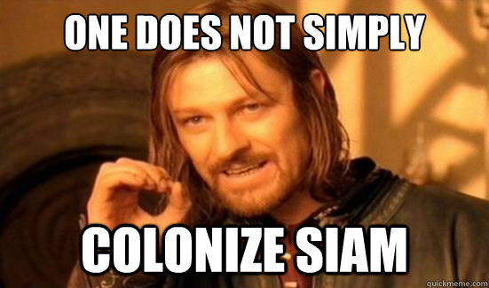 one does not simply colonize siam - Boromir