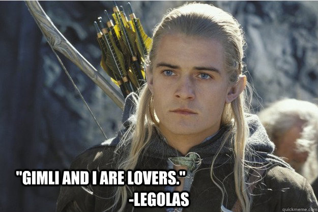 gimli and i are lovers legolas -