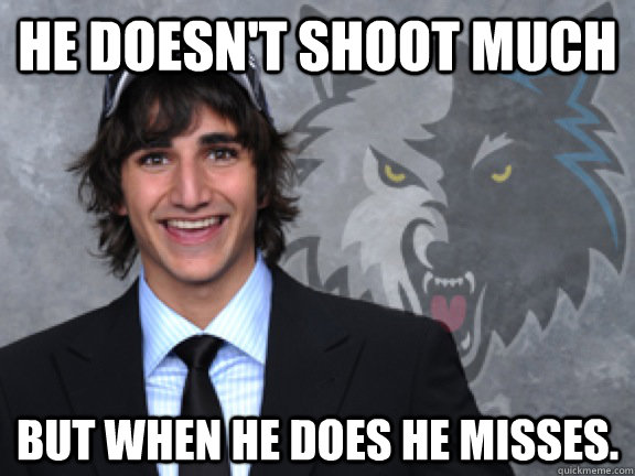 he doesnt shoot much but when he does he misses - ricky rubio