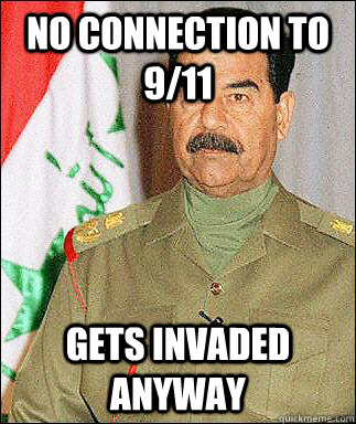 no connection to 911 gets invaded anyway - Bad Luck Saddam