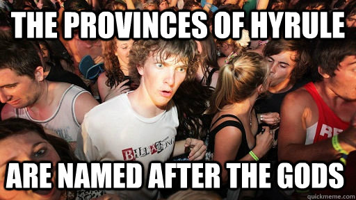 the provinces of hyrule are named after the gods - Sudden Clarity Clarence