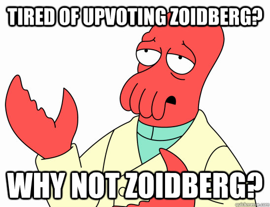 tired of upvoting zoidberg why not zoidberg - Backround Zoidberg