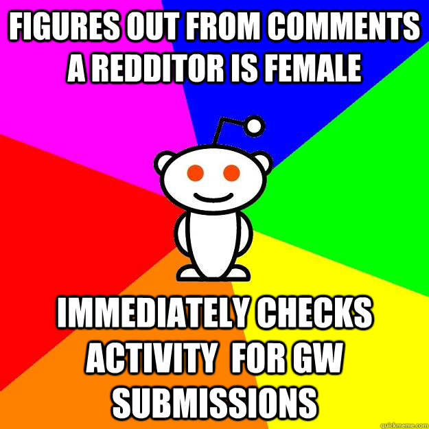 figures out from comments a redditor is female immediately c - Reddit Alien