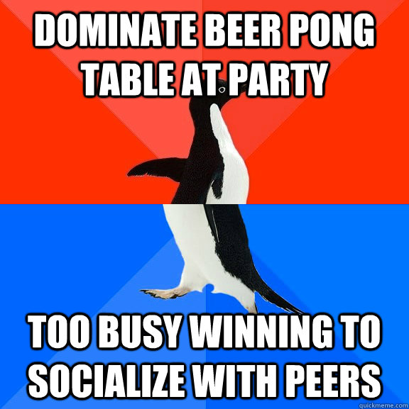 dominate beer pong table at party too busy winning to social - Socially Awesome Awkward Penguin