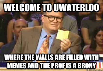 welcome to uwaterloo where the walls are filled with memes a - Whose Line