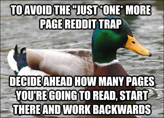 to avoid the just one more page reddit trap decide ahead  - Actual Advice Mallard
