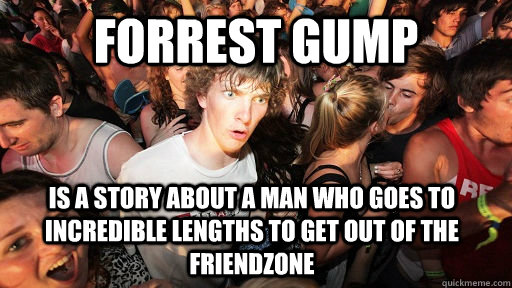 forrest gump is a story about a man who goes to incredible l - Sudden Clarity Clarence