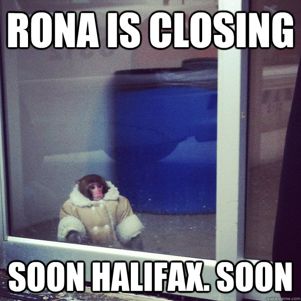 rona is closing soon halifax soon - Ikea Monkey
