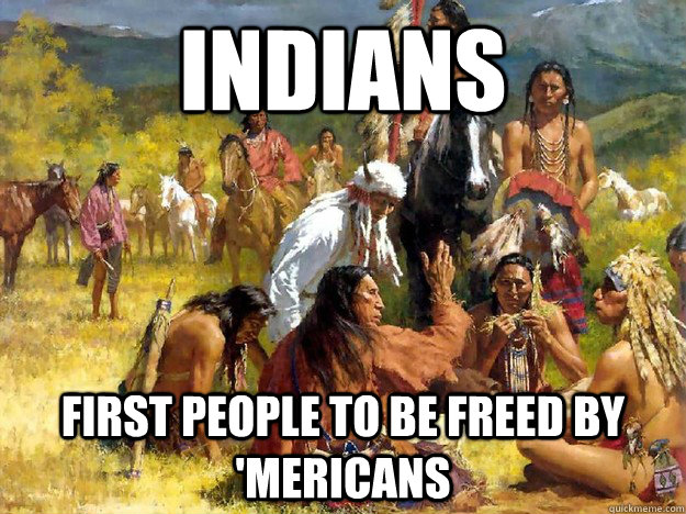 indians first people to be freed by mericans - 