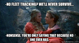 no fleet tracking well never survive nonsense youre - princess bride