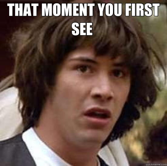 THAT MOMENT YOU FIRST SEE   - conspiracy keanu