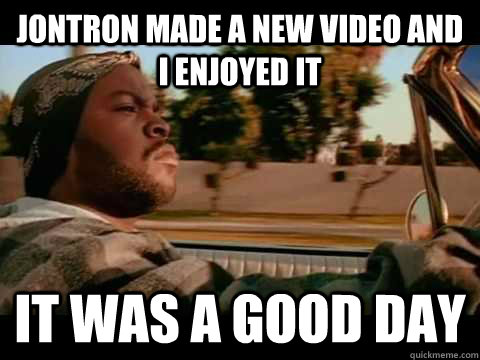 jontron made a new video and i enjoyed it it was a good day - Good day cube