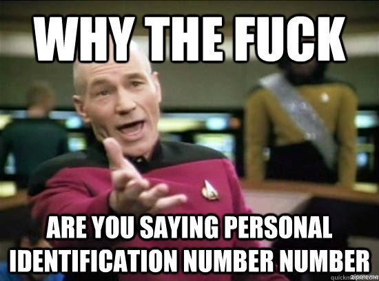 why the fuck are you saying personal identification number n - Annoyed Picard HD