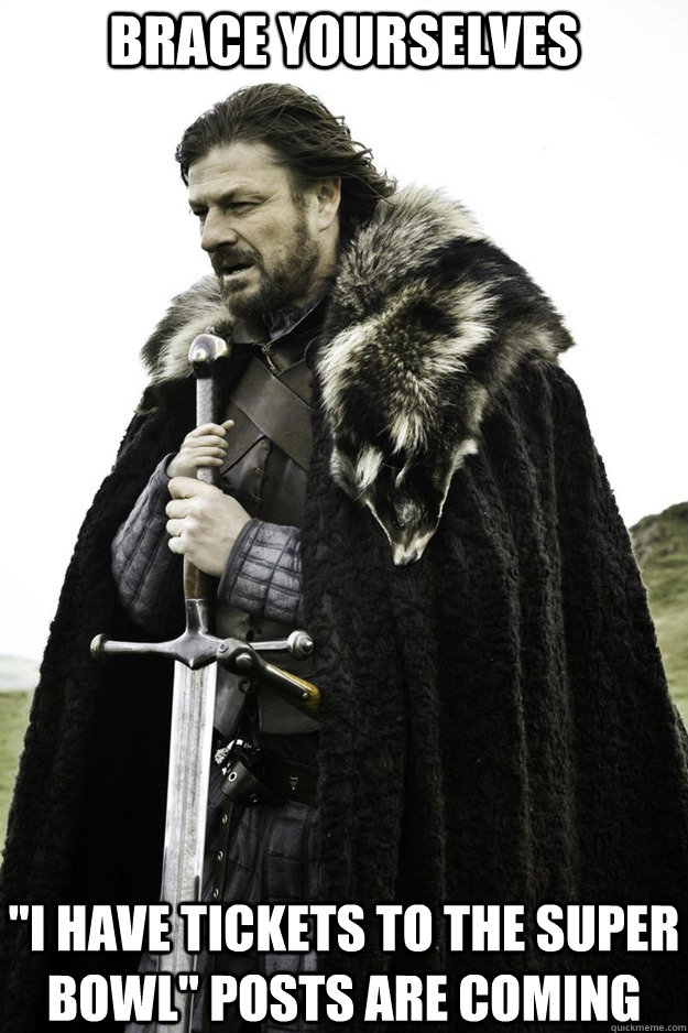 brace yourselves i have tickets to the super bowl posts  - Brace Yourselves Fathers Day