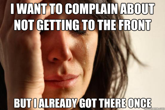 i want to complain about not getting to the front page but  - First World Problems