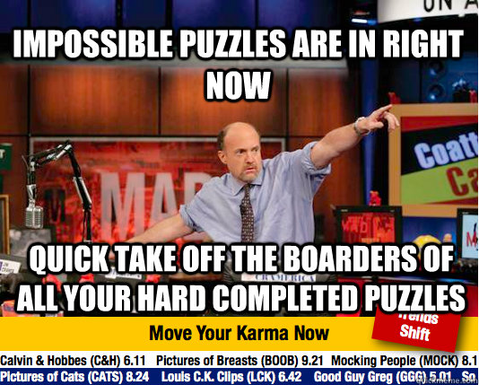 impossible puzzles are in right now quick take off the board - Mad Karma with Jim Cramer