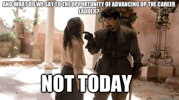 And what do we say to the opportunity of advancing up the ca - Arya not today
