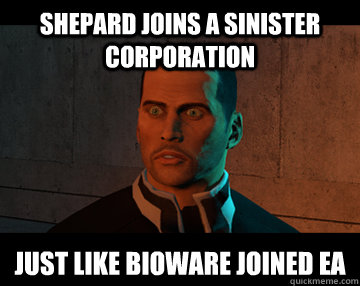 shepard joins a sinister corporation just like bioware joine - 