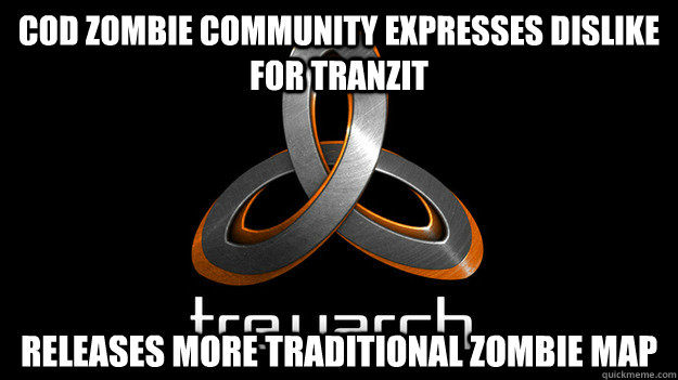 cod zombie community expresses dislike for tranzit releases  - Good Guy Treyarch