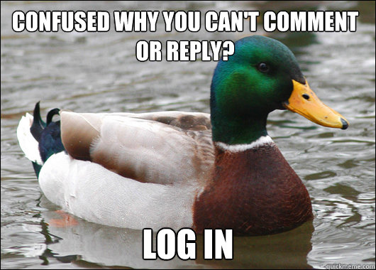 confused why you cant comment or reply log in - Actual Advice Mallard