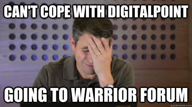 cant cope with digitalpoint going to warrior forum - Facepalm Matt Cutts