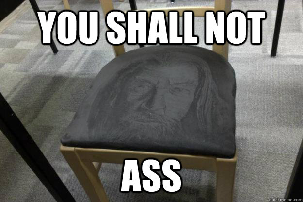 you shall not ass - gandoff-ass