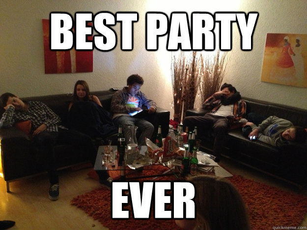 best party ever -