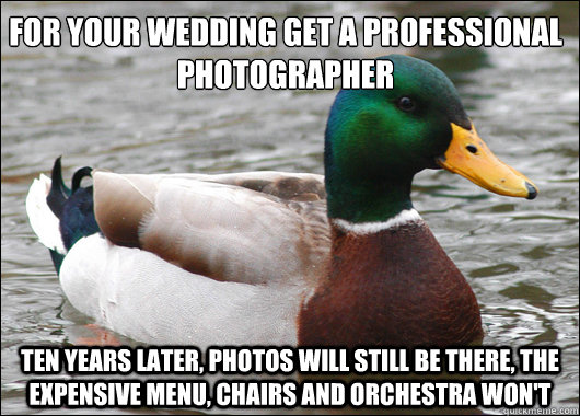 for your wedding get a professional photographer ten years l - Actual Advice Mallard