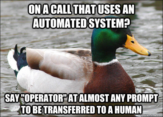 on a call that uses an automated system say operator at a - Actual Advice Mallard