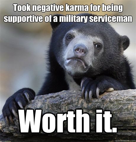 took negative karma for being supportive of a military servi - Confession Bear