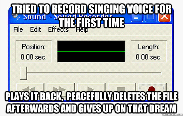 tried to record singing voice for the first time plays it ba - 