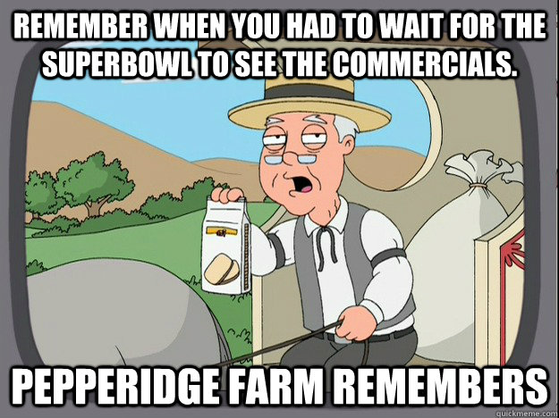 remember when you had to wait for the superbowl to see the c - Pepperidge Farm remembers