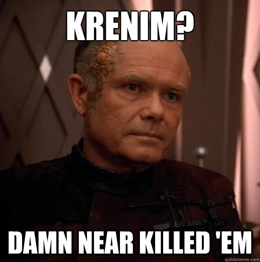 krenim damn near killed em -