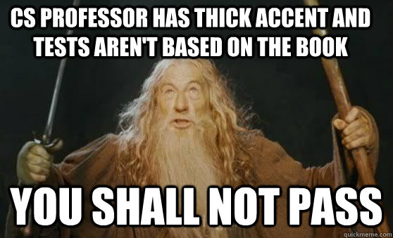 you shall not pass cs professor has thick accent and tests a - you shall not pass