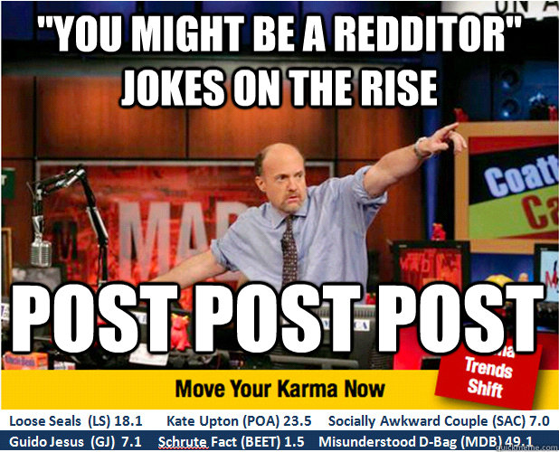 you might be a redditor jokes on the rise post post post - Jim Kramer with updated ticker