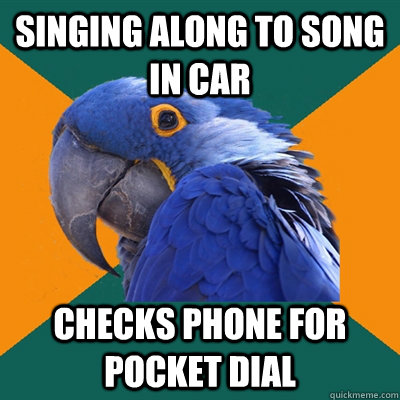 singing along to song in car checks phone for pocket dial  - Paranoid Parrot