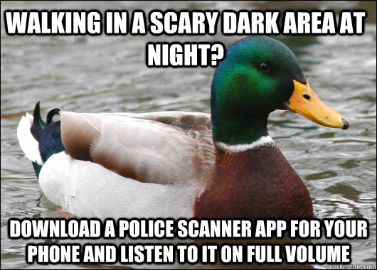 walking in a scary dark area at night download a police sca - Actual Advice Mallard