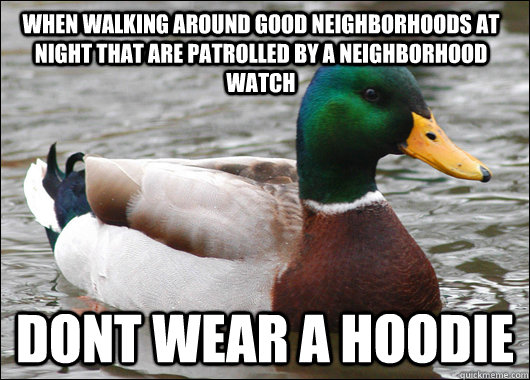 when walking around good neighborhoods at night that are pat - Actual Advice Mallard