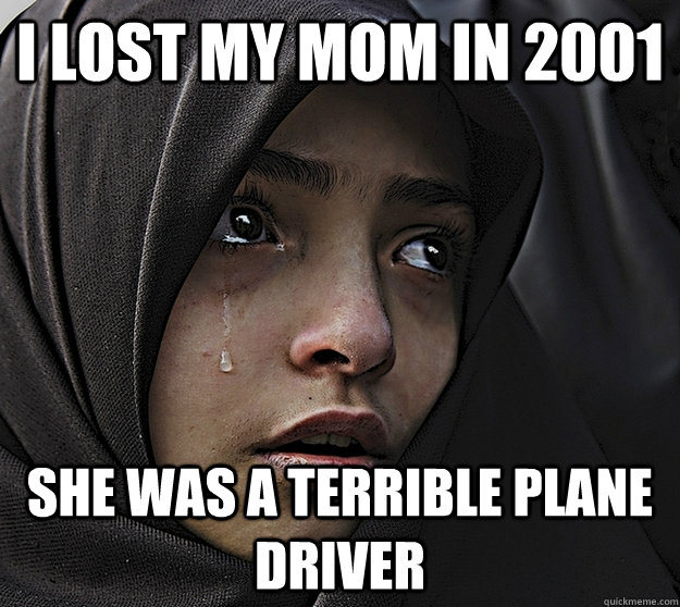i lost my mom in 2001 she was a terrible plane driver -