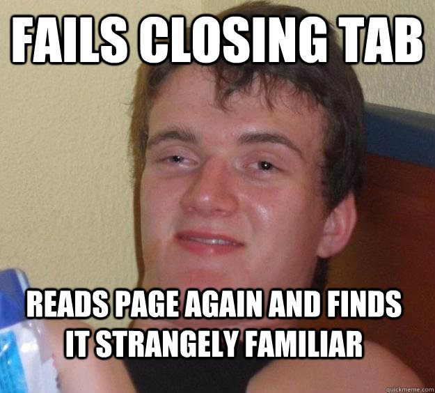 fails closing tab reads page again and finds it strangely fa - 10 Guy