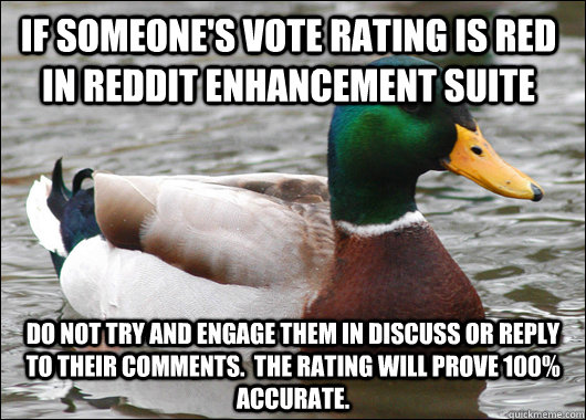 if someones vote rating is red in reddit enhancement suite  - Actual Advice Mallard