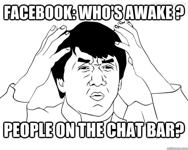 facebook whos awake people on the chat bar - Facebook Troll