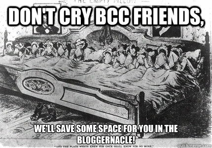 dont cry bcc friends well save some space for you in th -