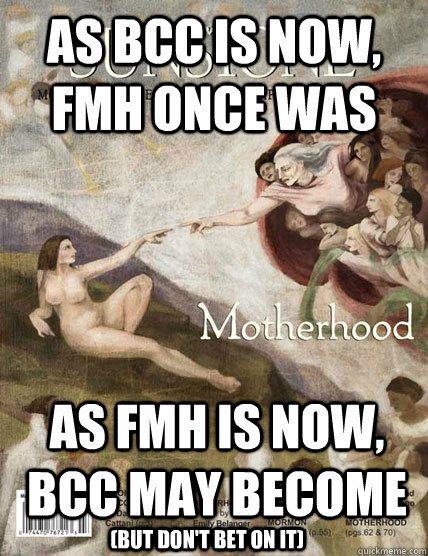 as bcc is now fmh once was as fmh is now bcc may become b -