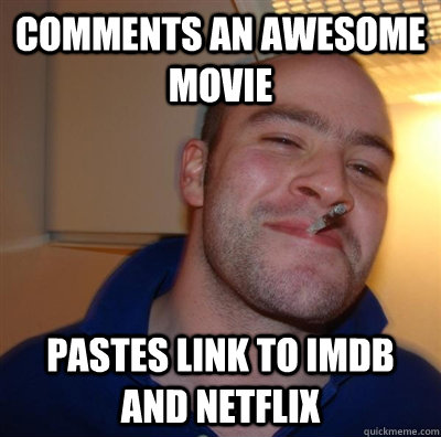 comments an awesome movie pastes link to imdb and netflix - GGG plays SC